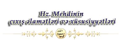 Hz. Mehdi (ə.s)-ın çıxış əlamətləri və xüsusiyyətləri